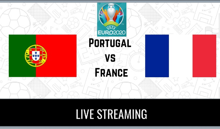 Euro 2020 France vs Portugal Live Streaming