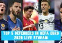 Top 5 Defenders in UEFA Euro 2020 Live Stream
