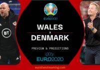Where & How to Watch Euro 2020 Wales vs Denmark Live Streaming -Possible Lineups, Team Stats, Euro 2021 Predictions